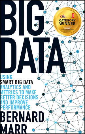 Book Cover Image for Big Data: Using SMART Big Data, Analytics and Metrics To Make Better Decisions and Improve Performance
