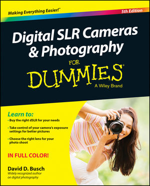 Digital SLR Cameras and Photography For Dummies, 5th Edition (1118971833) cover image