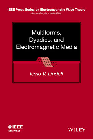 Multiforms, Dyadics, and Electromagnetic Media (1118989333) cover image