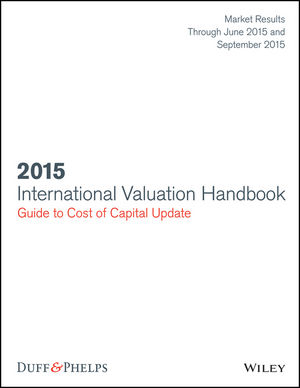 International Valuation Handbook: Guide to Cost of Capital 2015 Semi-Annual Update (data through June 2015 and September 2015)