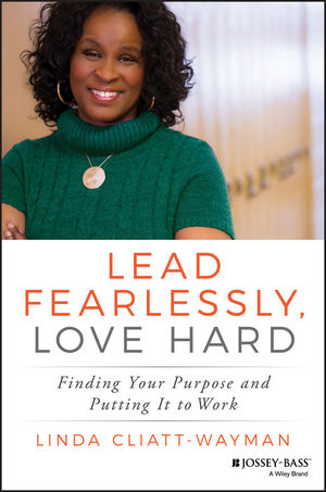Book Cover Image for Lead Fearlessly, Love Hard: Finding Your Purpose and Putting It to Work