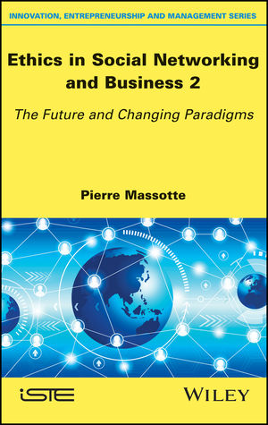 Ethics in Social Networking and Business 2: The Future and Changing Paradigms (1119457033) cover image