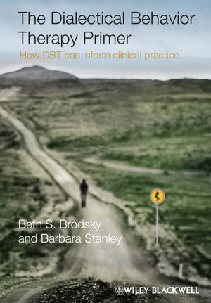 The Dialectical Behavior Therapy Primer: How DBT Can Inform Clinical Practice (1119968933) cover image