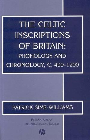 The Celtic Inscriptions of Britain: Phonology and Chronology, c. 400-1200 (1405109033) cover image