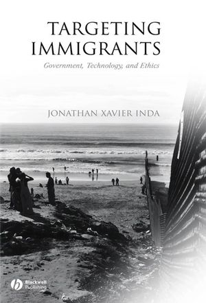 Targeting Immigrants: Government, Technology, and Ethics (1405112433) cover image