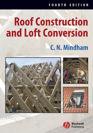 Roof Construction and Loft Conversion, 4th Edition