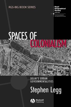 Spaces of Colonialism: Delhi's Urban Governmentalities