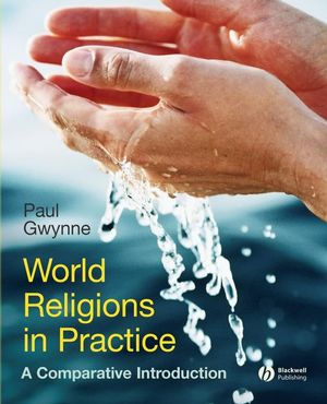 World Religions in Practice: A Comparative Introduction (1405167033) cover image