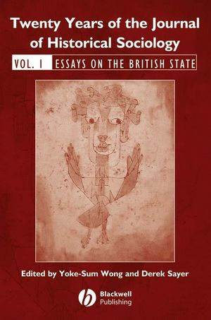 Twenty Years of the Journal of Historical Sociology: Volume 1: Essays on the British State (1405179333) cover image