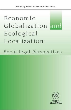 Economic Globalisation and Ecological Localization: Socio-Legal Perspectives