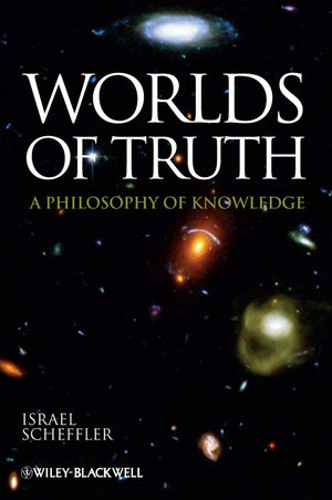 Worlds of Truth: A Philosophy of Knowledge (1444310933) cover image