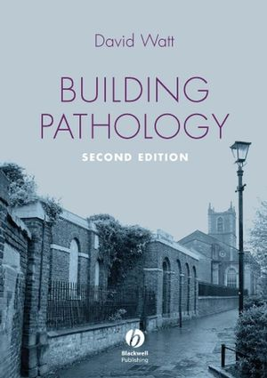 Building Pathology: Principles and Practice, 2nd Edition (1444314033) cover image
