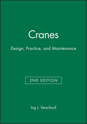Cranes: Design, Practice, and Maintenance, 2nd Edition