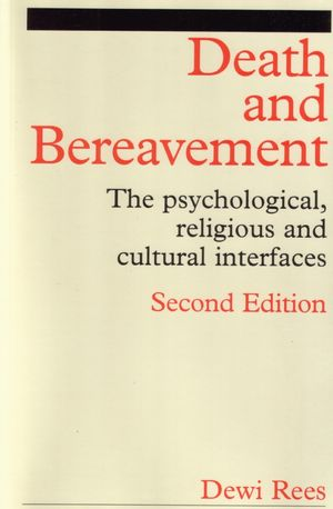Death and Bereavement: Psychological, Religious and Cultural Interfaces, 2nd Edition
