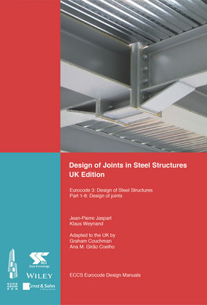 Design of Joints in Steel Structures: Eurocode 3: Design of Steel Structures; Part 1-8 Design of Joints, UK Edition (3433608733) cover image