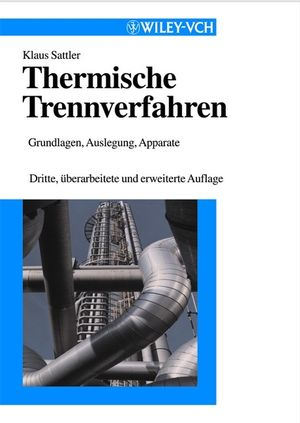 Thermische Trennverfahren: Grundlagen, Auslegung, Apparate, 3rd, Revised and Enlarged Edition (3527302433) cover image