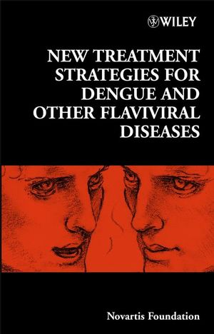 New Treatment Strategies for Dengue and Other Flaviviral Diseases, No. 277 (0470016434) cover image