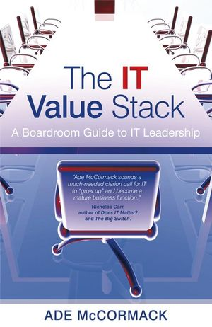 The IT Value Stack: A Boardroom Guide to IT Leadership