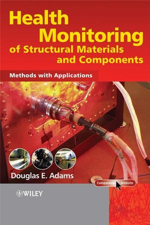Health Monitoring of Structural Materials and Components: Methods with Applications (0470033134) cover image
