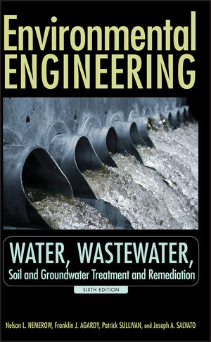 Environmental Engineering: Water, Wastewater, Soil and Groundwater Treatment and Remediation, 6th Edition