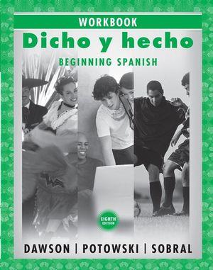 Dicho y hecho: Beginning Spanish, Workbook, 8th Edition