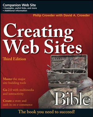 Creating Web Sites Bible, 3rd Edition (0470223634) cover image