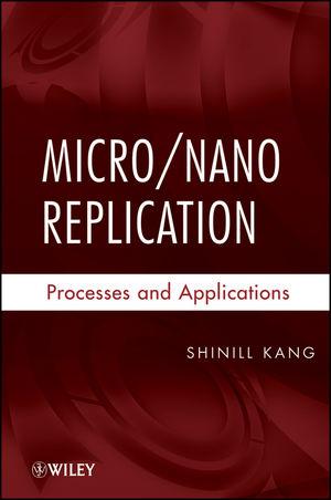 Micro / Nano Replication: Processes and Applications