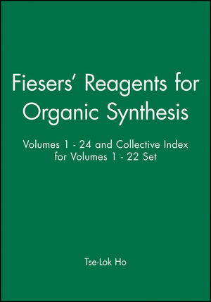 Fiesers' Reagents for Organic Synthesis, Volumes 1 - 24 and Collective Index for Volumes 1 - 22 Set
