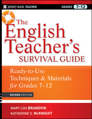 The English Teacher's Survival Guide: Ready-To-Use Techniques and Materials for Grades 7-12, 2nd Edition