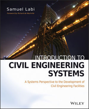 Introduction to Civil Engineering Systems: A Systems Perspective to the Development of Civil Engineering Facilities