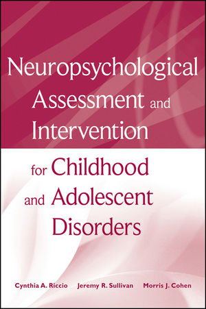 Neuropsychological Assessment and Intervention for Childhood and Adolescent Disorders (0470570334) cover image