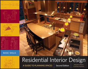 Residential Interior Design: A Guide To Planning Spaces, 2nd Edition (0470584734) cover image