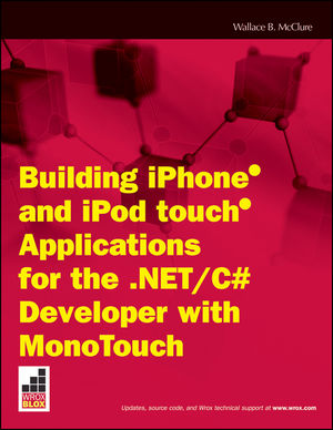 Building iPhone and iPod touch Applications for the .NET/C# Developer with MonoTouch (0470590734) cover image