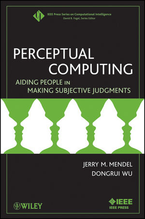 Perceptual Computing: Aiding People in Making Subjective Judgments (0470599634) cover image