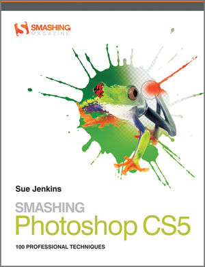 Smashing Photoshop CS5: 100 Professional Techniques (0470661534) cover image