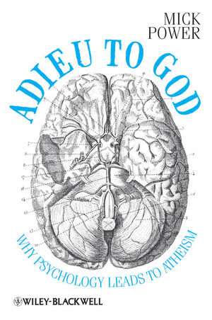 Adieu to God: Why Psychology Leads to Atheism (0470669934) cover image