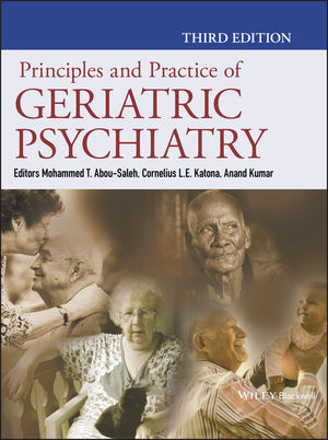 Principles and Practice of Geriatric Psychiatry, 3rd Edition