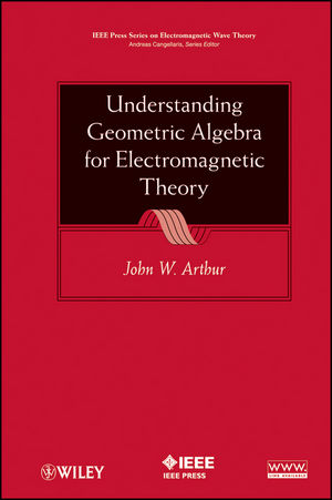 Understanding Geometric Algebra for Electromagnetic Theory (0470941634) cover image
