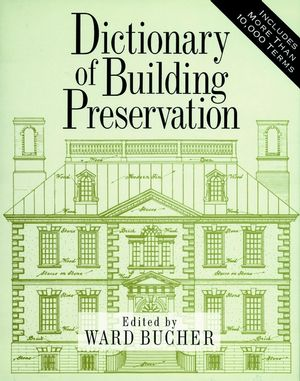 Dictionary of Building Preservation (0471144134) cover image