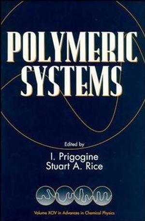 Advances in Chemical Physics, Volume 94: Polymeric Systems (0471191434) cover image