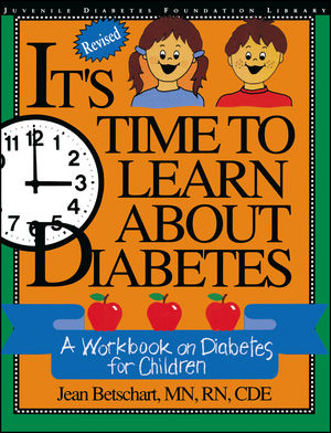It's Time to Learn About Diabetes: A Workbook on Diabetes for Children, Revised Edition