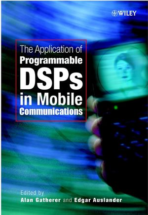 The Application of Programmable DSPs in Mobile Communications (0471486434) cover image