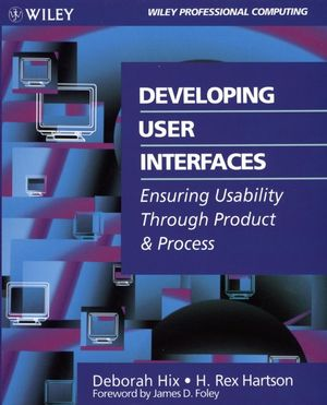 Developing User Interfaces: Ensuring Usability Through Product & Process (0471578134) cover image