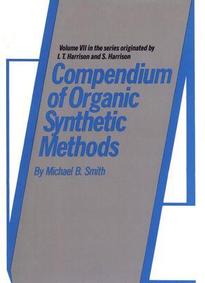 Compendium of Organic Synthetic Methods, Volume 7