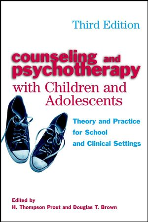 Counseling and Psychotherapy with Children and Adolescents: Theory and Practice for School and Clinical Settings, 3rd Edition