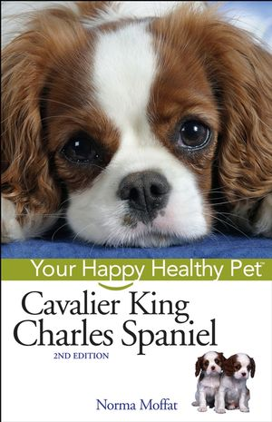 Cavalier King Charles Spaniel: Your Happy Healthy Pet, 2nd Edition (0471748234) cover image