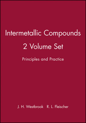 Intermetallic Compounds: Principles and Practice, 2 Volume Set