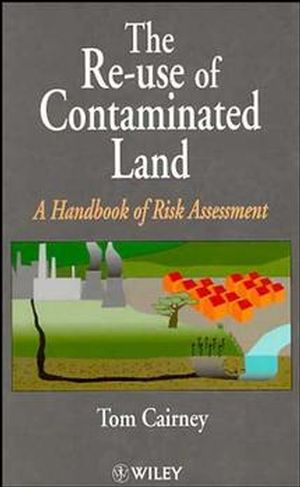 The Re-Use of Contaminated Land: A Handbook of Risk Assessement (0471948934) cover image