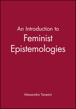 An Introduction to Feminist Epistemologies
