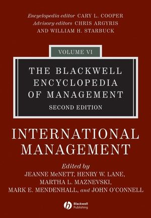 The Blackwell Encyclopedia of Management, Volume 6, International Management, 2nd Edition